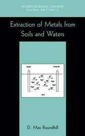 Extraction of Metals from Soils and Waters by D.Max Roundhill