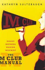 The M Club Manual by Kathryn Sultzbaugh