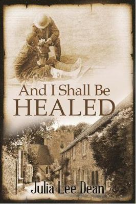 And I Shall be Healed by J L Dean