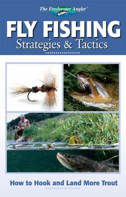 Fly Fishing Strategies & Tactics by Editors of Creative Publishing