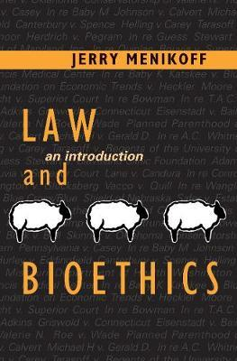 Law and Bioethics by Jerry A Menikoff image