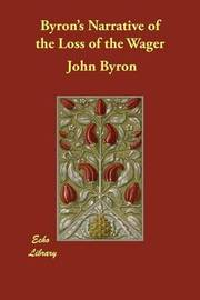 Byron's Narrative of the Loss of the Wager by John Byron