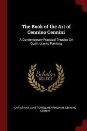 The Book of the Art of Cennino Cennini by Christiana Jane Powell Herringham image