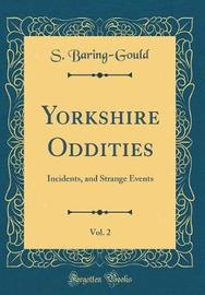 Yorkshire Oddities, Vol. 2 by S Baring.Gould