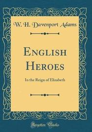 English Heroes by W.H.Davenport Adams image