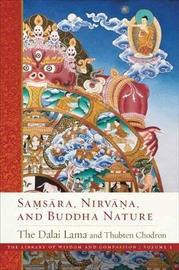 Samsara, Nirvana, and Buddha Nature by Dalai Lama
