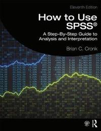How to Use SPSS (R) by Brian C Cronk
