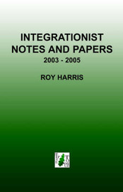 Integrationist Notes and Papers by Roy Harris image