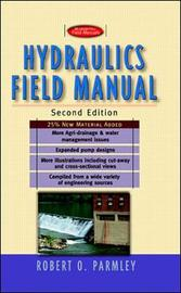 Hydraulics Field Manual by Robert O Parmley