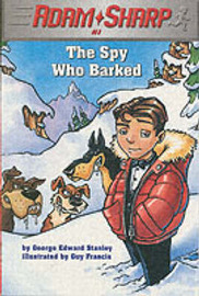 Adam Sharp 01: Spy Who Barked by George Edward Stanley image
