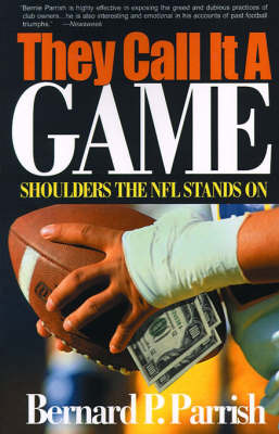 They Call It a Game: Shoulders the NFL Stands on by Bernie Parrish image