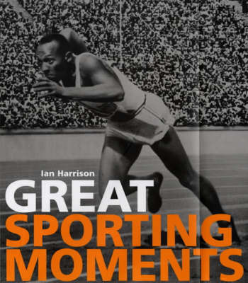 Great Sporting Moments by Ian Harrison image