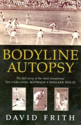 Bodyline Autopsy by David Frith