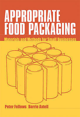 Appropriate Food Packaging by Peter Fellows