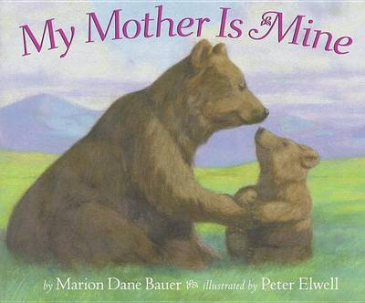 My Mother is Mine by Marion Dane Bauer image