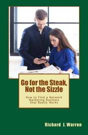 Go for the Steak, Not the Sizzle by Richard J. Warren