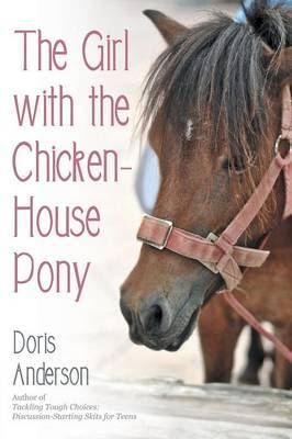 The Girl with the Chicken-House Pony by Doris Anderson image