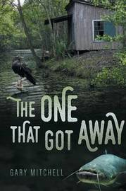 The One That Got Away by Gary Mitchell