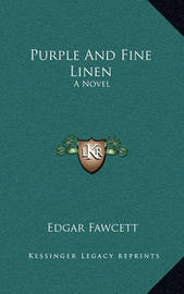 Purple and Fine Linen by Edgar Fawcett