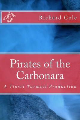 Pirates of the Carbonara by MR Richard a Cole