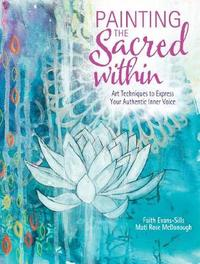 Painting the Sacred Within by Faith Evans-Sills image