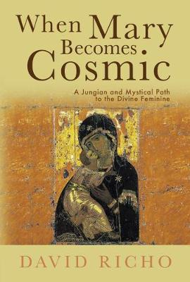 When Mary Becomes Cosmic by David Richo image