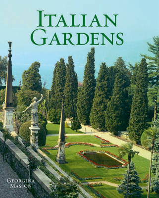 Italian Gardens by Georgina Masson