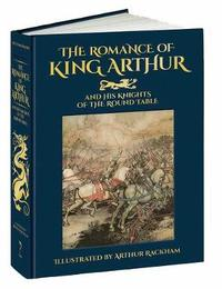 Romance of King Arthur and His Knights of the Round Table by Thomas Malory