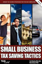 Small Business Tax Saving Tactics by Carl Bayley