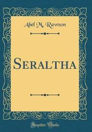 Seraltha (Classic Reprint) by Abel M Rawson image