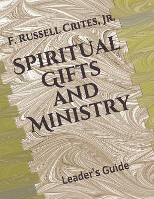 Spiritual Gifts and Ministry by Derek Russell Crites