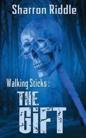Walking Sticks by Sharron Riddle