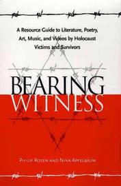 Bearing Witness by Philip Rosen