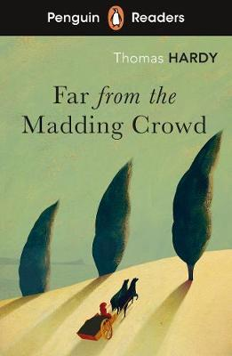 Penguin Readers Level 5: Far from the Madding Crowd (ELT Graded Reader) by Thomas Hardy