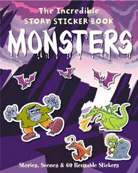 The Incredible Story Sticker Book Monsters: Stories, Scenes and 60 Reusable Stickers image