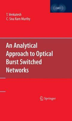 An Analytical Approach to Optical Burst Switched Networks by T. Venkatesh image