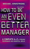How to be an Even Better Manager by Michael Armstrong