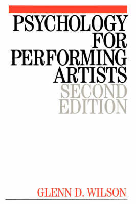 Psychology for Performing Artists by Glenn D. Wilson