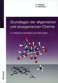 Grundlagen Der Allgemeinen Und Anorganischen Chemie by Alfons Hc$dener