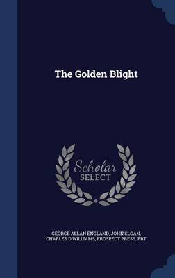 The Golden Blight by George Allan England image
