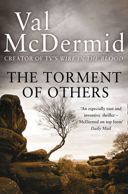 The Torment of Others (Tony Hill & Carol Jordan #4) by Val McDermid