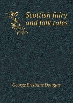 Scottish Fairy and Folk Tales by George Brisbane Douglas image