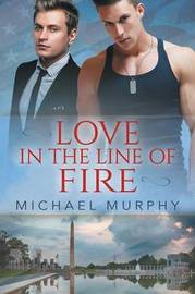 Love in the Line of Fire by Michael Murphy