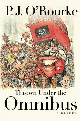 Thrown Under the Omnibus by P.J. O'Rourke