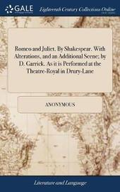 Romeo and Juliet. by Shakespear. with Alterations, and an Additional Scene by * Anonymous image