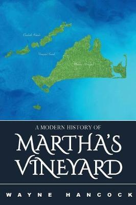 A Modern History of Martha's Vineyard by Wayne Hancock image