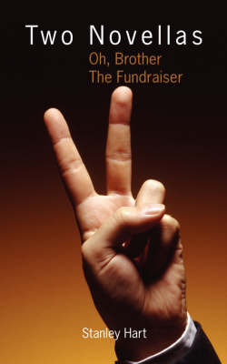 Two Novellas: Oh, Brother the Fundraiser by Stanley Hart image