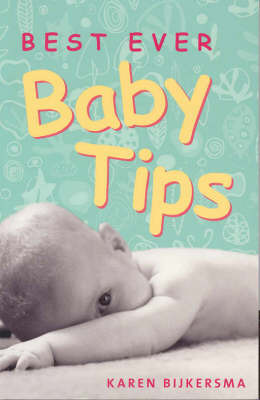 Best Ever Baby Tips by Karen Bijkersma image