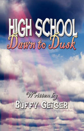 High School Dawn to Dusk by Buffy Geiger image