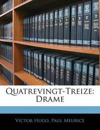 Quatrevingt-Treize: Drame by Paul Meurice